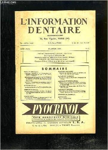 L'Information Dentaire N°2 - 32e année : Couronnes métalliques avec incrustation vestibulaire d'acrylique - Vitamines, avitaminose et problèmes stomatologiques - La Sécurité Sociale et les Chirurgiens-Dentistes ...