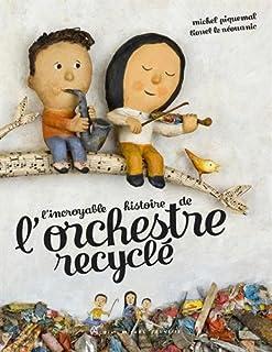 L'incroyable histoire de l'orchestre recyclé