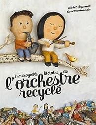L'incroyable histoire de l'orchestre recyclé par Michel Piquemal