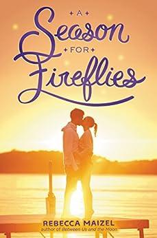 A Season for Fireflies by [Maizel, Rebecca]