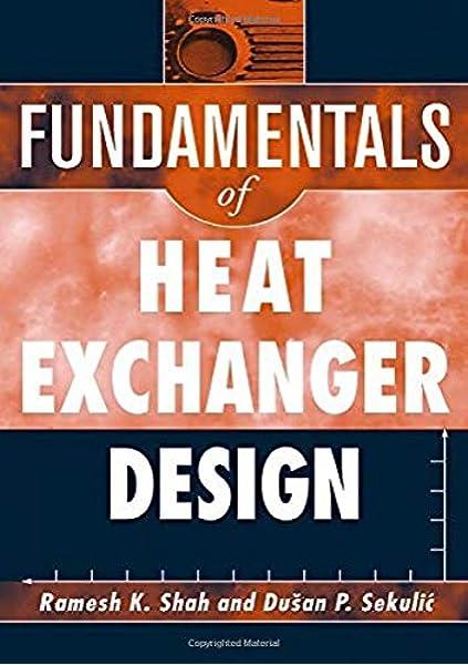 Amazon Com Fundamentals Of Heat Exchanger Design 9780471321712 Shah Ramesh K Sekulic Dusan P Books