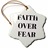 3dRose Faith Over Fear, Black Letters on a White Background Snowflake Ornament, 3''