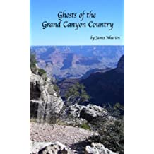 Ghosts of the Grand Canyon Country