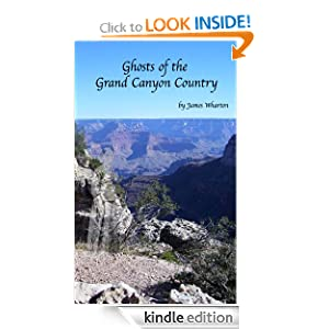 Ghosts of the Grand Canyon Country James Wharton