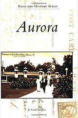 Aurora (IL) (Postcard History Series) Paperback