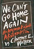 We Can't Go Home Again, Clarence Earl Walker, 0195095715