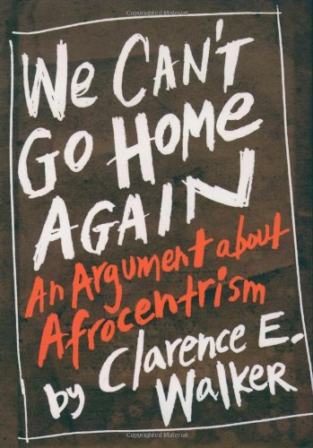 Books : We Can't Go Home Again: An Argument About Afrocentrism