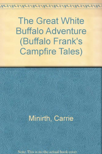 The Great White Buffalo Adventure (Buffalo Frank's Campfire Tales) -