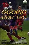 img - for Sgorio Bob Tro - Deg o Storiau Pel-Droed Gwych (Welsh Edition) book / textbook / text book