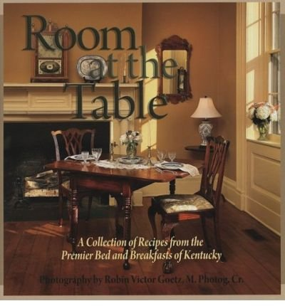 Download Room at the Table: A Collection of Recipes from the Premier Bed and Breakfasts of Kentucky (Hardback) - Common PDF