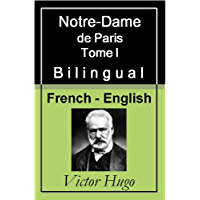 Notre-Dame de Paris (The Hunchback of Notre-Dame) - Vol 1 (of 3) [French English Bilingual Edition] (English Edition)