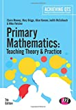 Primary Mathematics: Teaching Theory and Practice, Claire Mooney and Mary Briggs, 1446295591