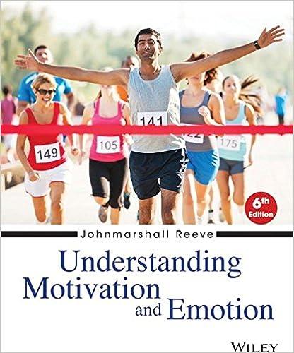 Understanding Motivation and Emotion Johnmarshall Reeve