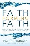 Faith Forming Faith, Paul E. Hoffman, 1610975278