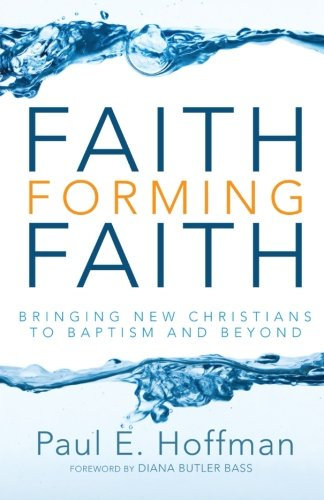 Faith Forming Faith: Bringing New Christians to Baptism and Beyond pdf