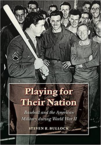 Playing For Their Nation Baseball And The American Military During