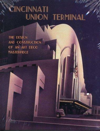 Cincinnati Union Terminal - Cincinnati Union Terminal: The Design and Construction of an Art Deco Masterpiece (2004 edition)