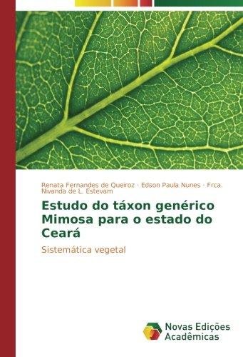 Download Estudo do táxon genérico Mimosa para o estado do Ceará: Sistemática vegetal (Portuguese Edition) pdf epub
