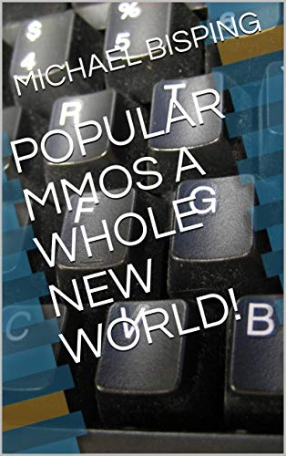 POPULAR MMOS A WHOLE NEW WORLD!