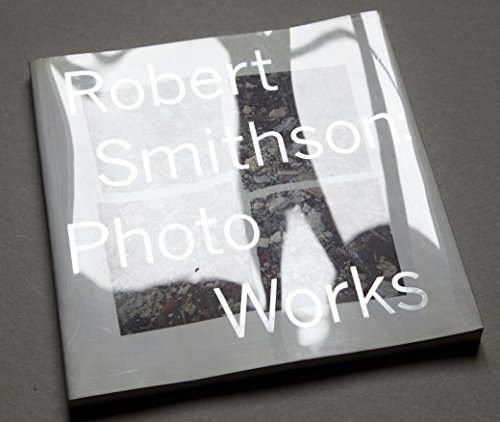 Download robert smithson photo works book pdf audio ide3625pv fandeluxe Image collections