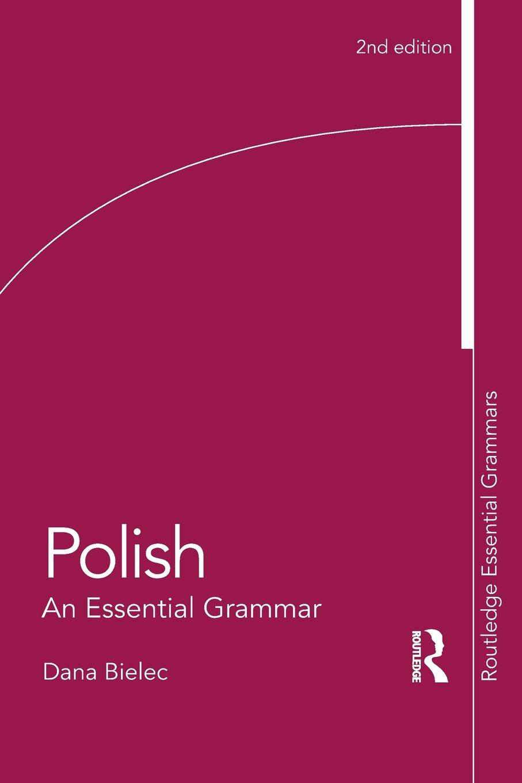 Polish: An Essential Grammar (Routledge Essential Grammars): Amazon.co.uk:  Dana Bielec: 9780415595599: Books