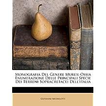 Monografia del Genere Murex: Ossia Enumerazione Delle Principali Specie Dei Terreni Sopracretacei Dell'italia