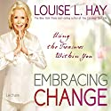 Embracing Change: Using the Treasures Within You Vortrag von Louise L. Hay