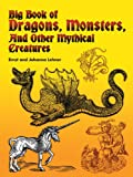 img - for Big Book of Dragons, Monsters, and Other Mythical Creatures (Dover Pictorial Archive) book / textbook / text book