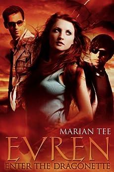 EVREN: Enter the Dragonette by [Tee, Marian]