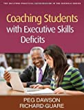 img - for Coaching Students with Executive Skills Deficits by Peg Dawson EdD (Lay Flat Paperback) book / textbook / text book