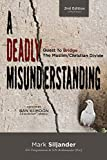 img - for A Deadly Misunderstanding: Quest to Bridges the Muslim/Christian Divide book / textbook / text book