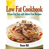 Low Fat Cookbook: A Low Fat Diet with Gluten Free Recipes