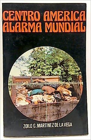 Centroamérica, alarma mundial (Spanish Edition): Zoilo ...