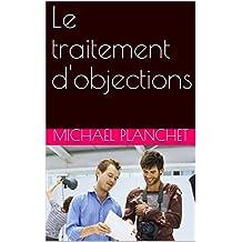 Le traitement d'objections (L'art de la relation client t. 7) (French Edition)
