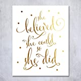 She Believed She Could So She Did Gold Foil Art Print Inspirational Modern Wall Art Poster Decor 8 inches x 10 inches B5 Picture