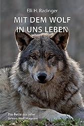 Mit dem Wolf in uns leben: Das Beste aus zehn Jahren Wolf Magazin