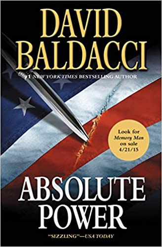 Can the President get away with murder? It's a question best addressed in fiction, don't you think?  Absolute Power by David Baldacci