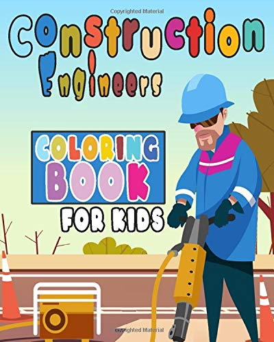 Construction Engineers Coloring Book For Kids Perfect Gift Idea For Girls And Boys That Enjoy Coloring Construction Workers And Engineers With Construction Sites Coloring Pages As Well The Dude 9781687134592 Amazon Com Books