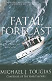 img - for Mike Tougias: Fatal Forecast : An Incredible True Tale of Disaster and Survival at Sea (Paperback); 2009 Edition book / textbook / text book