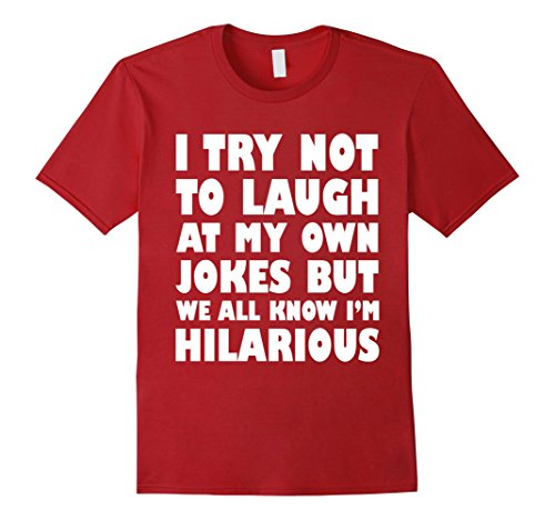 Own Red T-shirt - Mens I Try Not To Laugh At My Own Jokes But We All Know T Shirt Small Cranberry