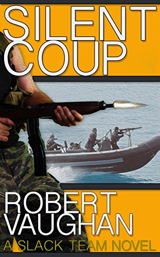 Silent Coup (A Slack Team Novel Book (Coup ? Men)