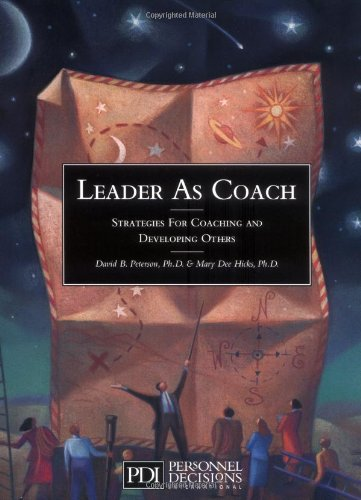 - Leader As Coach: Strategies for Coaching & Developing Others