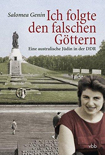 Ich folgte den falschen Göttern: Eine australische Jüdin in der DDR