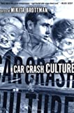 Car Crash Culture, , 0312240384