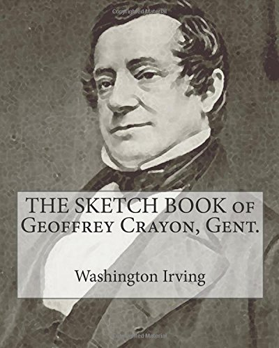 Download The Sketch Book of Geoffrey Crayon, Gent.: (Classic Reprint) PDF