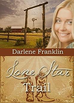 Lone Star Trail (Texas Trails Book 1) by [Franklin, Darlene]