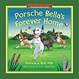 img - for Porsche Bella's Forever Home! book / textbook / text book