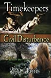 Timekeepers: Civil Disturbance, J. Harris, 1482000768