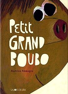 vignette de 'Petit grand Boubo (Beatrice Alemagna)'
