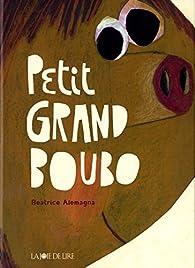 Petit Grand Boubo par Beatrice Alemagna